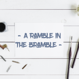 – a ramble in the bramble –