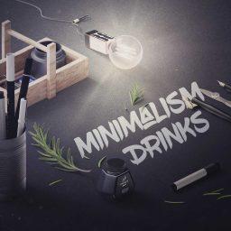 – Minimalism Drinks –